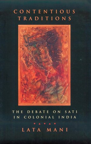 9780520214064: Contentious Traditions: The Debate on Sati in Colonial India