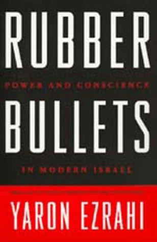 9780520214163: Rubber Bullets: Power and Conscience in Modern Israel