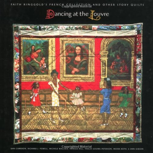 9780520214293: Dancing at the Louvre: Faith Ringgold's French Collection and Other Story Quilts