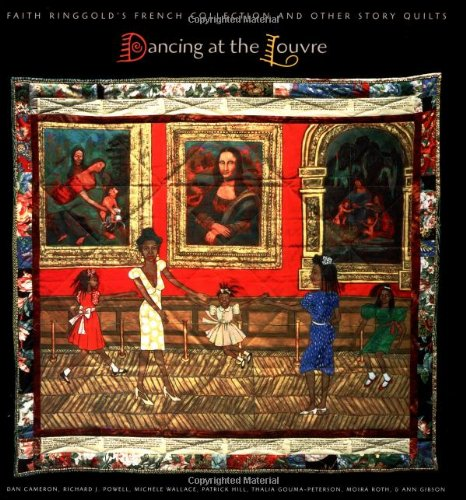 9780520214309: Dancing at the Louvre: Faith Ringgold's French Collection and Other Story Quilts