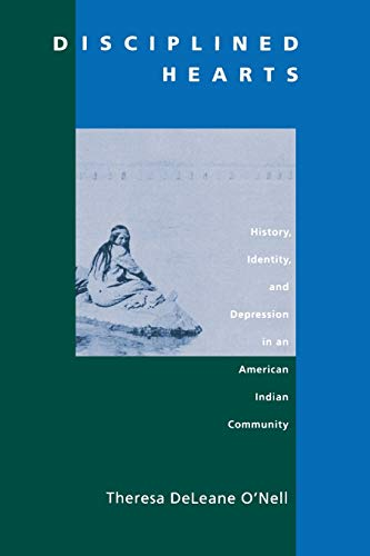 9780520214460: Disciplined Hearts: Hearts, Identity and Depression in an American Indian Community