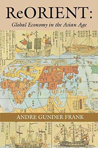 9780520214743: ReORIENT: Global Economy in the Asian Age