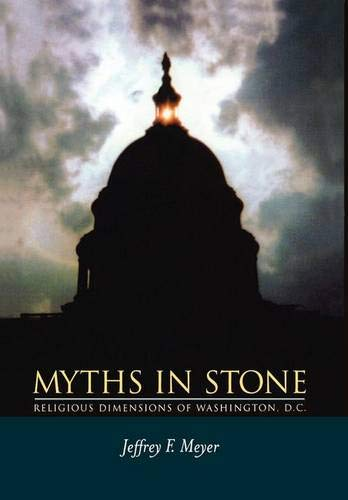 Myths in Stone: Religious Dimensions of Washington, D. C.
