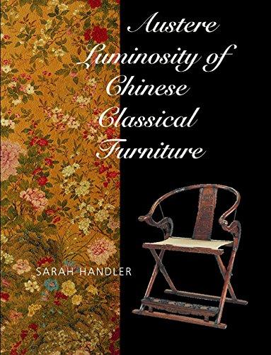 Austere Luminosity of Chinese Classical Furniture: Handler, Sarah