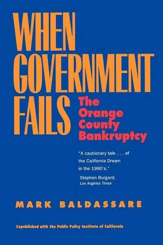 9780520214866: When Government Fails: Orange County Bankruptcy: The Orange County Bankruptcy