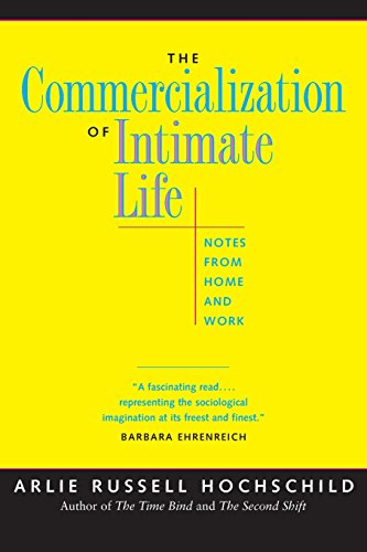 9780520214880: The Commercialization of Intimate Life: Notes from Home and Work