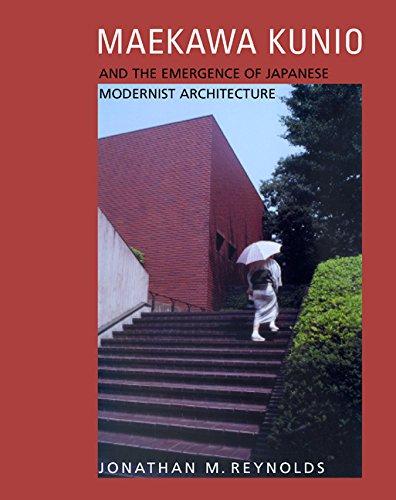 9780520214958: Maekawa Kunio and the Emergence of the Japanese Modernist Architecture (Ahmanson Murphy Fine Arts Imprint)