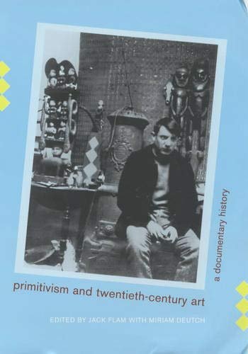 9780520215030: Primitivism and Twentieth-Century Art: A Documentary History