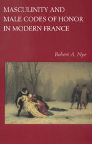 9780520215108: Masculinity and Male Codes of Honor in Modern France