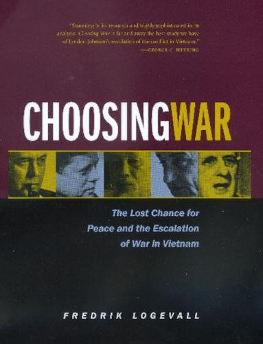 9780520215115: Choosing War: The Lost Chance for Peace and the Escalation of War in Vietnam