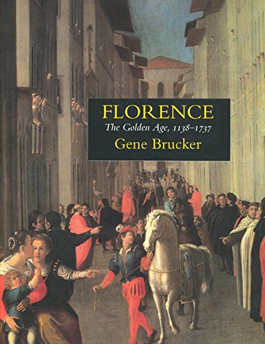 9780520215221: Florence: The Golden Age 1138–1737