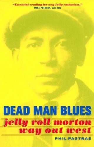 9780520215238: Dead Man Blues: Jelly Roll Morton Way Out West