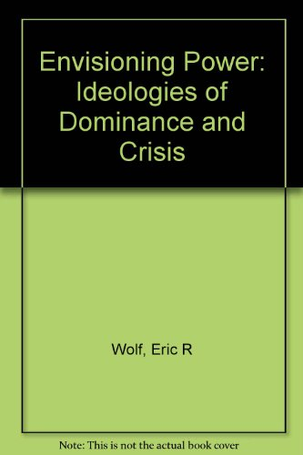 9780520215368: Envisioning Power: Ideologies of Dominance and Crisis