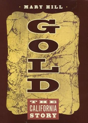 9780520215474: Gold: The California Story
