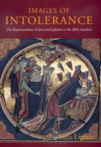 9780520215511: Images of Intolerance: The Representation of Jews and Judaism in the Bible moralisée