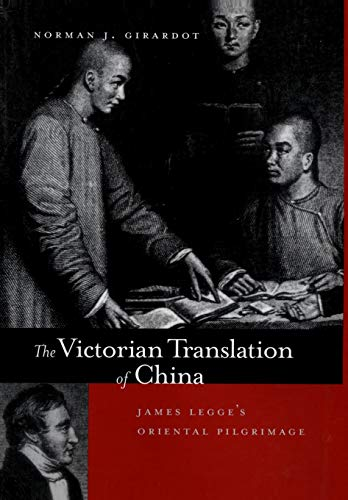 9780520215528: The Victorian Translation of China: James Legge's Oriental Pilgrimage (A Philip E. Lilienthal Book in Asian Studies)