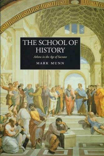 9780520215573: The School of History: Athens in the Age of Socrates