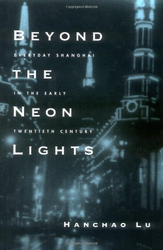 9780520215641: Beyond the Neon Lights: Everyday Shanghai in the Early Twentieth Century