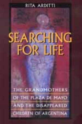 9780520215702: Searching for Life: The Grandmothers of the Plaza de Mayo and the Disappeared Children of Argentina