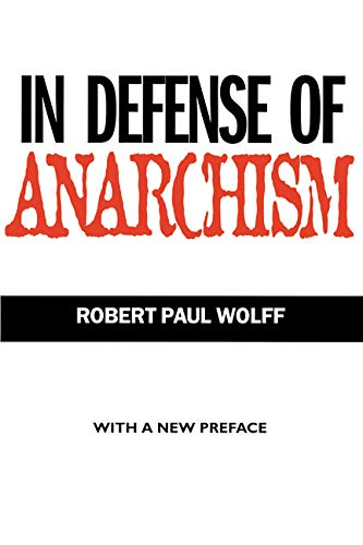 9780520215733: In Defense of Anarchism (with a New Preface)