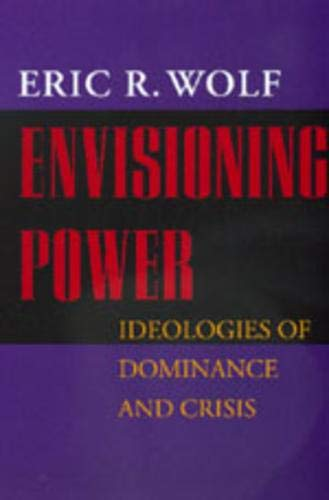 9780520215825: Envisioning Power: Ideologies of Dominance and Crisis