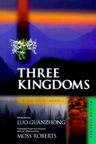 Three Kingdoms: A Historical Novel. Abridged Edition (0520215842) by Luo, Guanzhong
