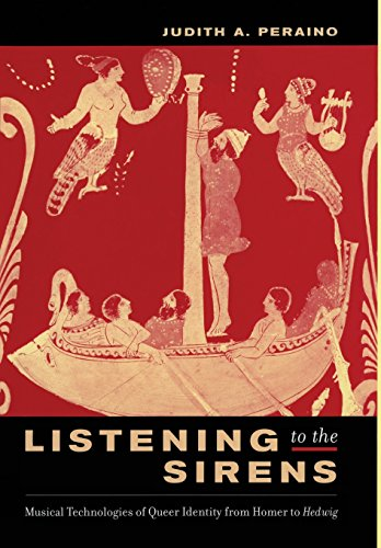 9780520215870: Listening to the Sirens: Musical Technologies of Queer Identity from Homer to Hedwig
