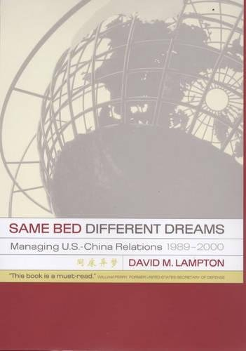 9780520215900: Same Bed, Different Dreams: Managing U.S. - China Relations, 1989-2000