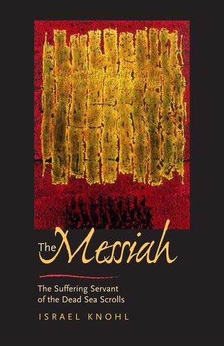 9780520215924: The Messiah before Jesus: The Suffering Servant of the Dead Sea Scrolls