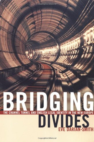 Bridging Divides: The Channel Tunnel and English: Darian-Smith, Eve