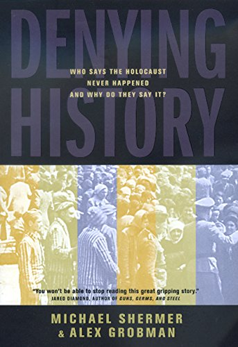 9780520216129: Denying History: Who Says the Holocaust Never Happened and Why Do They Say It?
