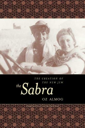 The Sabra: The Creation of the New: Oz Almog