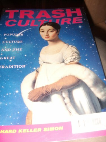 9780520216471: Trash Culture: Popular Culture and the Great Tradition