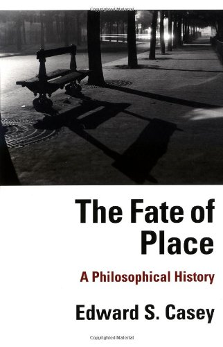 9780520216495: The Fate of Place: A Philosophical History