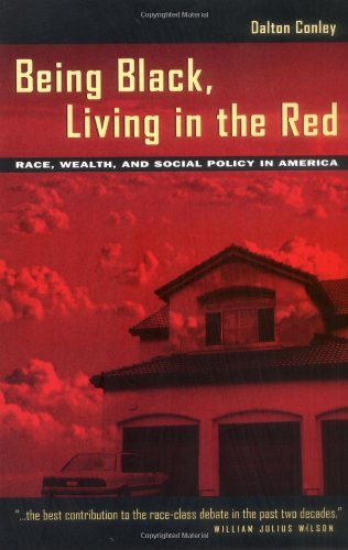 9780520216730: Being Black, Living in the Red: Race, Wealth, and Social Policy in America