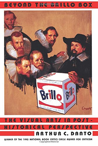9780520216747: Beyond the Brillo Box: The Visual Arts in Post-Historical Perspective