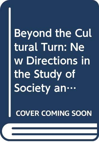 9780520216785: Beyond the Cultural Turn: New Directions in the Study of Society and Culture (Studies on the History of Society and Culture)