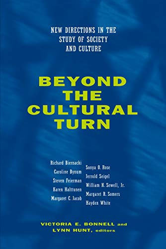9780520216792: Beyond the Cultural Turn: New Directions in the Study of Society and Culture (Studies on the History of Society and Culture)