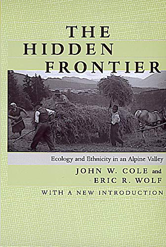 9780520216815: The Hidden Frontier: Ecology and Ethnicity in an Alpine Valley, with a New Introduction