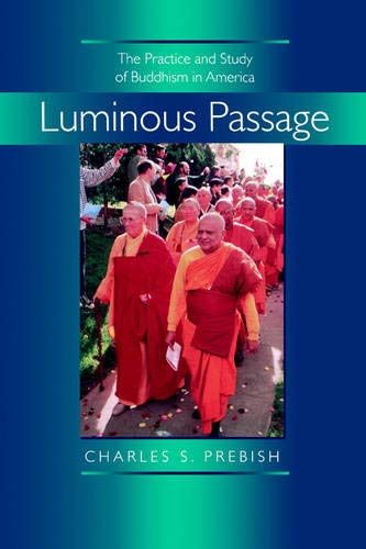 9780520216976: Luminous Passage: The Practice and Study of Buddhism in America
