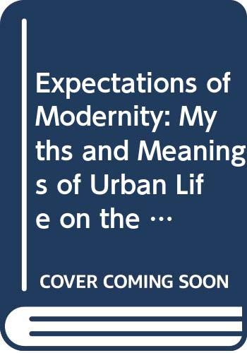 9780520217010: Expectations of Modernity: Myths and Meanings of Urban Life on the Zambian Copperbelt (Perspectives on Southern Africa)