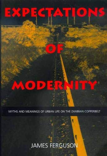 9780520217027: Expectations of Modernity: Myths and Meanings of Urban Life on the Zambian Copperbelt (Perspectives on Southern Africa)