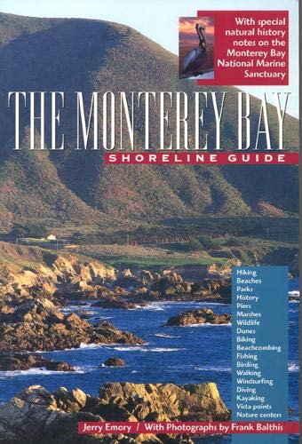The Monterey Bay Shoreline Guide (Paperback): Jerry Emory