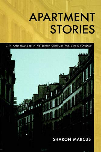 9780520217263: Apartment Stories: City and Home in Nineteenth-Century Paris and London