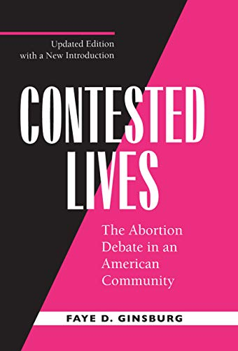 9780520217355: Contested Lives: The Abortion Debate in an American Community, Updated edition