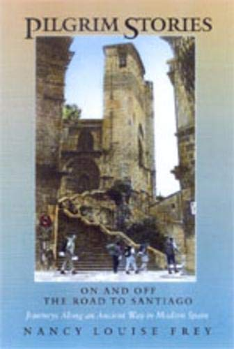 9780520217515: Pilgrim Stories: On and Off the Road to Santiago, Journeys Along an Ancient Way in Modern Spain
