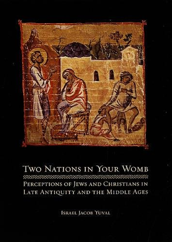 9780520217669: Two Nations in Your Womb : Perceptions of Jews and Christians in Late Antiquity and the Middle Ages