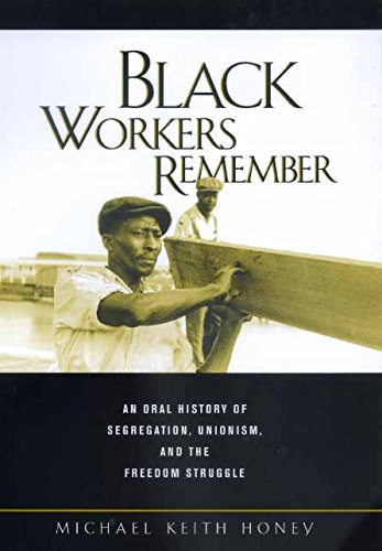 9780520217744: Black Workers Remember: An Oral History of Segregation, Unionism, and the Freedom Struggle