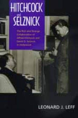 9780520217812: Hitchcock and Selznick: The Rich and Strange Collaboration of Alfred Hitchcock and David O. Selznick in Hollywood