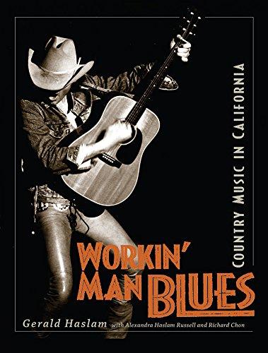 Workin' Man Blues: Country Music in California: Haslam, Gerald W.; Chon, Richard; Russell, ...